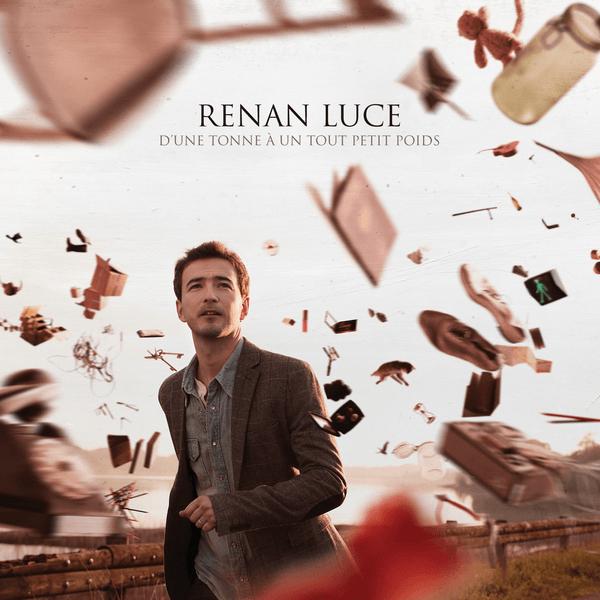 Renan Luce - D'Une Tonne À Un Tout Petit Poids