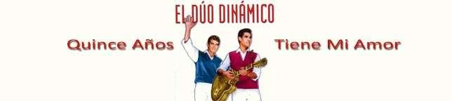 Dúo Dinámico - Quince Años Tiene Mi Amor